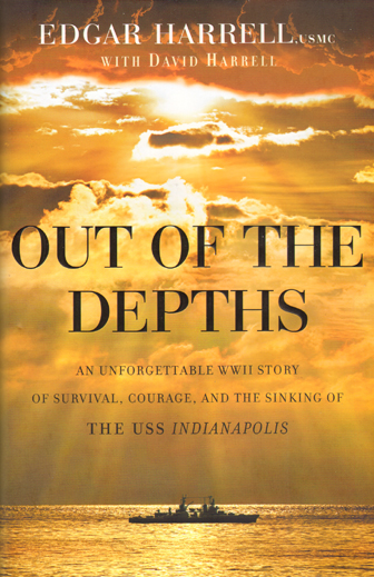 Out of the Depths - The USS Indianapolis - Edgar Harrell