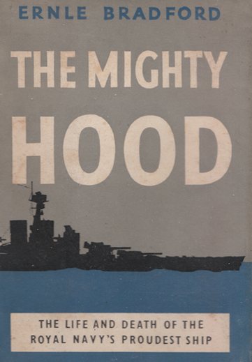 The Mighty Hood - The Life and Death of the Royal Navy's Proudest Ship